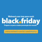 Black Friday - Walmart/Canal América